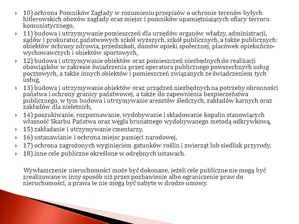 10) ochrona Pomników Zagłady w rozumieniu przepisów o ochronie terenów byłych hitlerowskich obozów zagłady oraz miejsc i pomników upamiętniających ofi