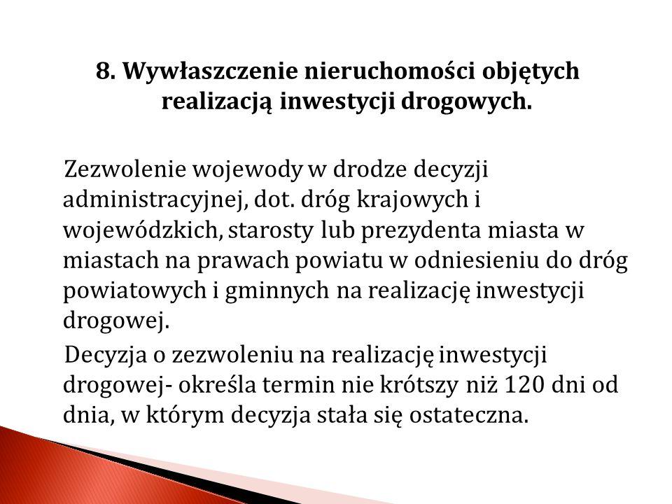 Podstawowym aktem normatywnym regulującym omawiane kwestie jest ustawa o szczególnych zasadach przygotowania i realizacji inwestycji w zakresie dróg publicznych z dnia 28.02.2003 r.