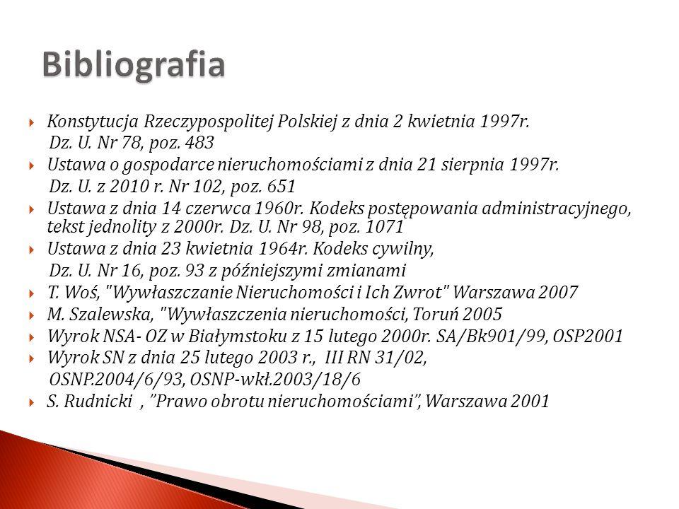 Konstytucja Rzeczypospolitej Polskiej z dnia 2 kwietnia 1997r. Dz. U. Nr 78, poz. 483 Ustawa o gospodarce nieruchomościami z dnia 21 sierpnia 1997r. D