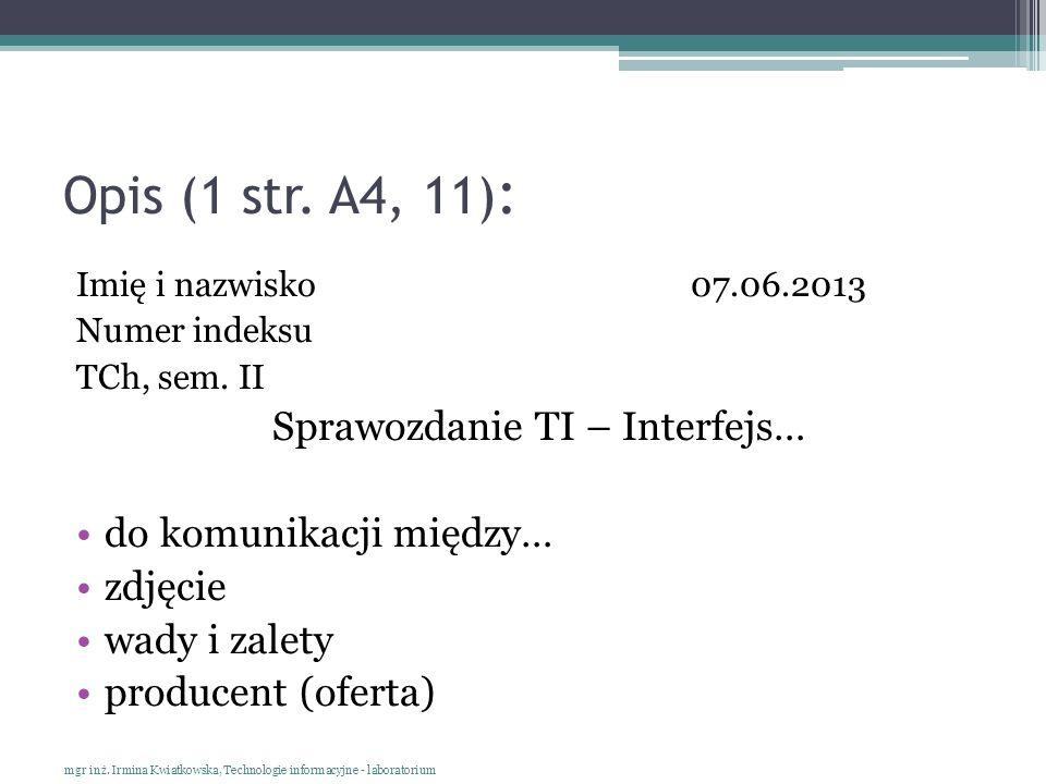 Opis (1 str. A4, 11) : Imię i nazwisko07.06.2013 Numer indeksu TCh, sem. II Sprawozdanie TI – Interfejs… do komunikacji między… zdjęcie wady i zalety