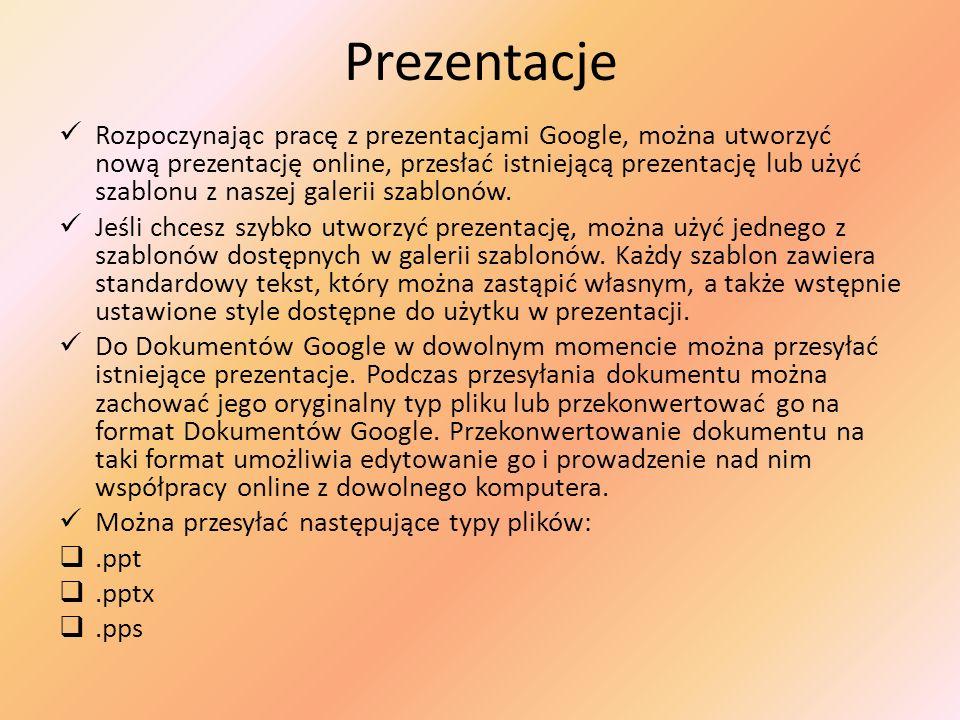 Prezentacje Rozpoczynając pracę z prezentacjami Google, można utworzyć nową prezentację online, przesłać istniejącą prezentację lub użyć szablonu z na