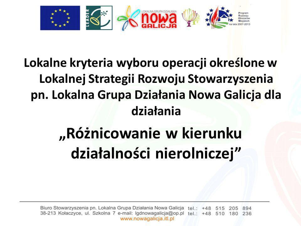 Lokalne kryteria wyboru operacji określone w Lokalnej Strategii Rozwoju Stowarzyszenia pn. Lokalna Grupa Działania Nowa Galicja dla działania Różnicow