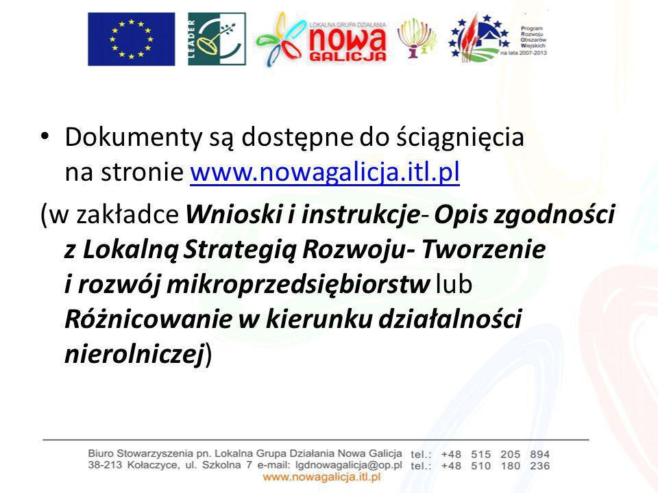 Dokumenty są dostępne do ściągnięcia na stronie www.nowagalicja.itl.plwww.nowagalicja.itl.pl (w zakładce Wnioski i instrukcje- Opis zgodności z Lokaln