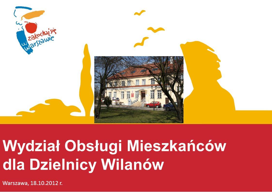 Wydział Obsługi Mieszkańców dla Dzielnicy Wilanów Warszawa, 18.10.2012 r.