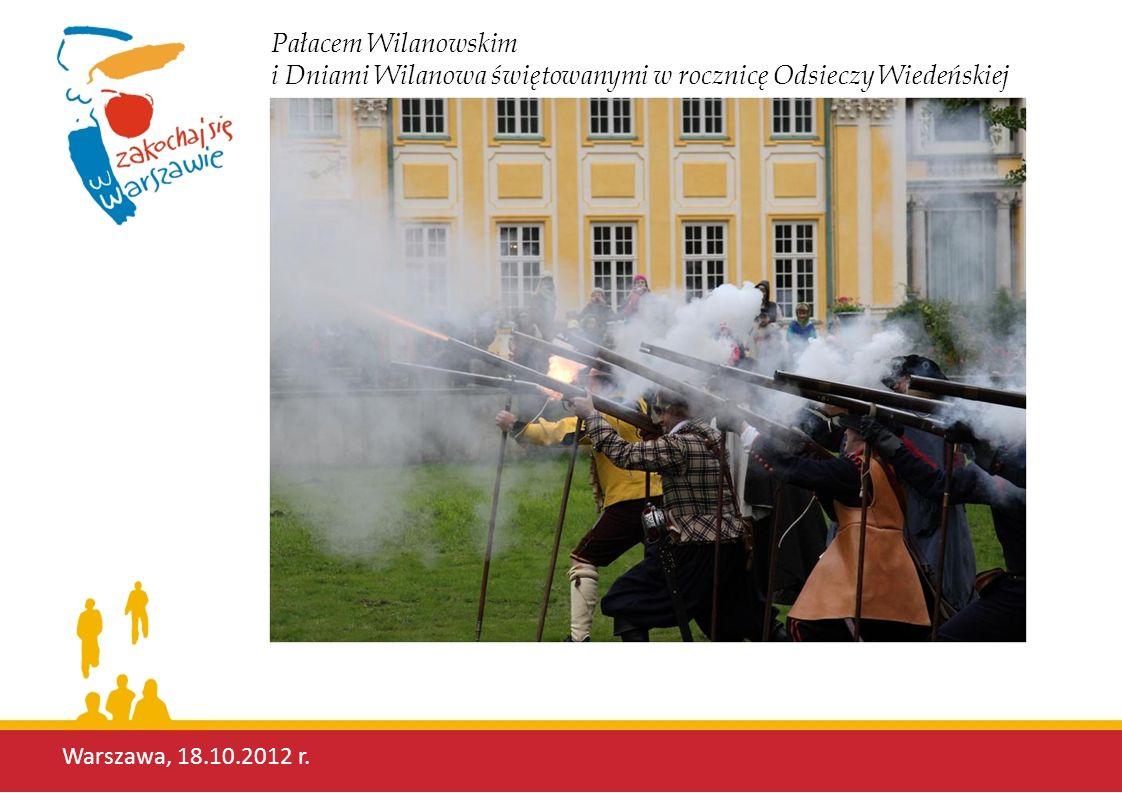 Warszawa, 18.10.2012 r. Pałacem Wilanowskim i Dniami Wilanowa świętowanymi w rocznicę Odsieczy Wiedeńskiej