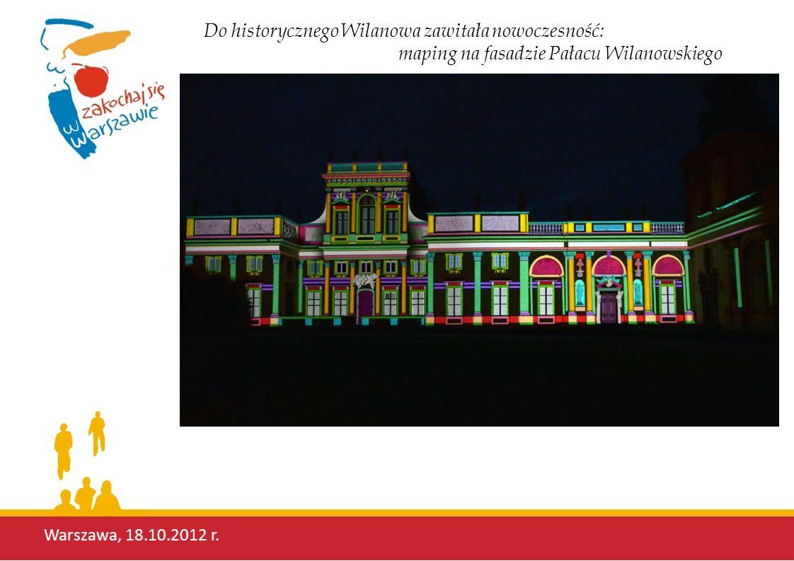 Warszawa, 18.10.2012 r. Do historycznego Wilanowa zawitała nowoczesność: maping na fasadzie Pałacu Wilanowskiego