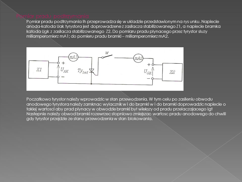 Pomiar pradu podtrzymania Pomiar pradu podtrzymania Ih przeprowadza się w ukladzie przedstawionym na rys unku.