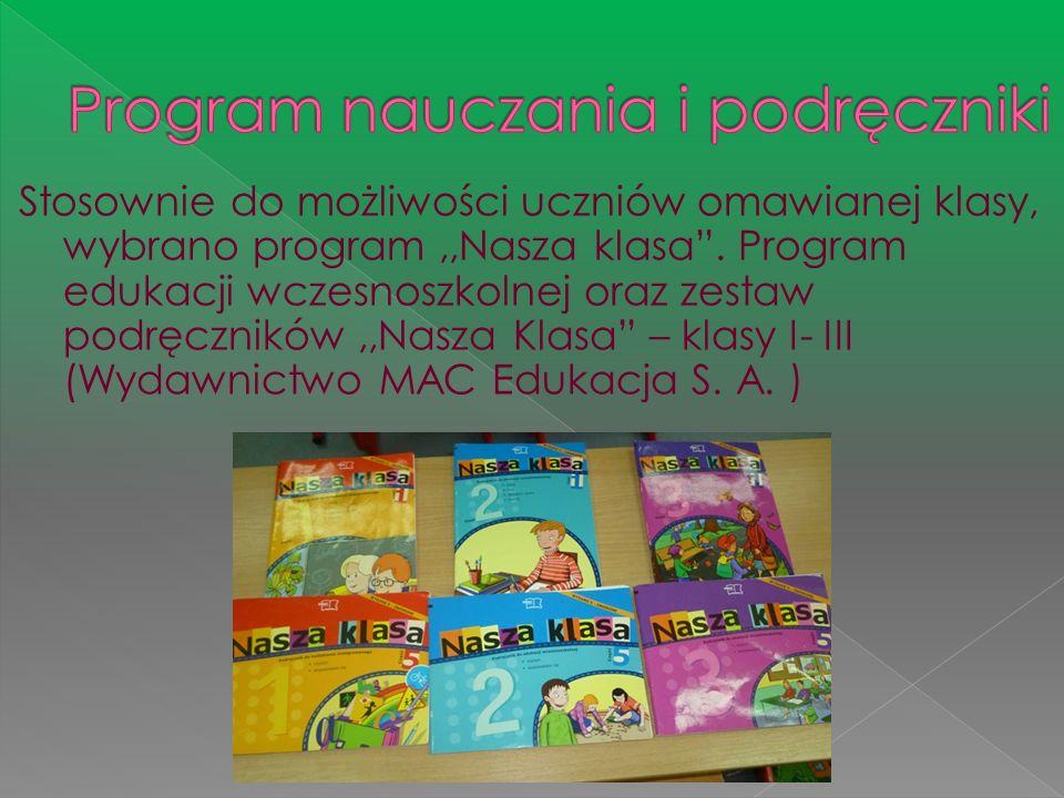 Stosownie do możliwości uczniów omawianej klasy, wybrano program,,Nasza klasa. Program edukacji wczesnoszkolnej oraz zestaw podręczników,,Nasza Klasa