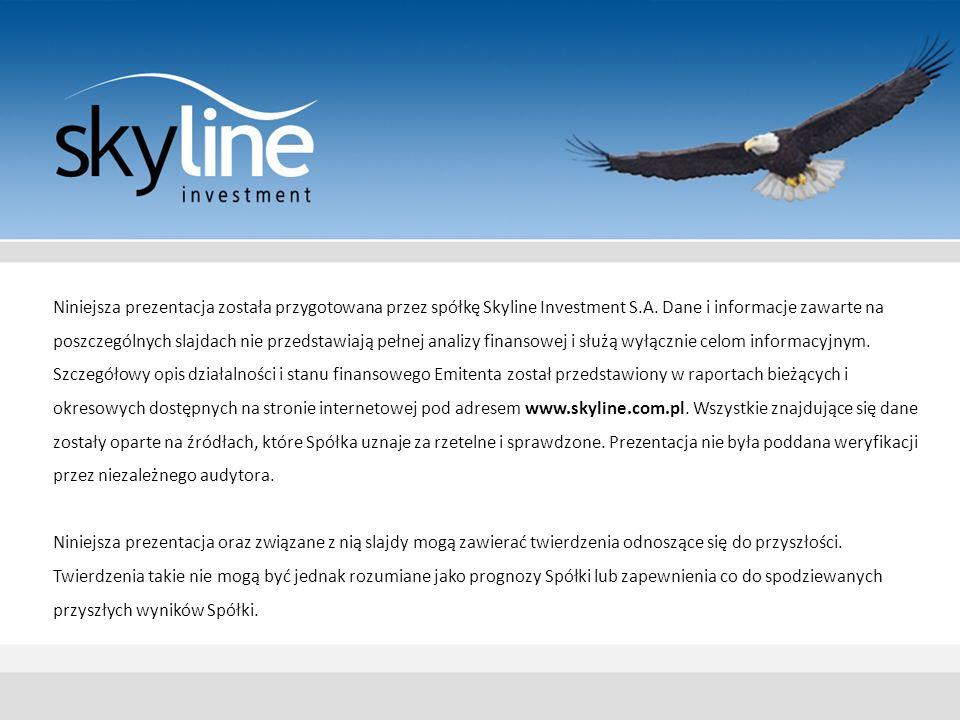 Niniejsza prezentacja została przygotowana przez spółkę Skyline Investment S.A. Dane i informacje zawarte na poszczególnych slajdach nie przedstawiają