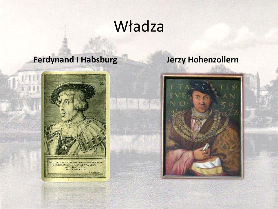 Władza Ferdynand I HabsburgJerzy Hohenzollern