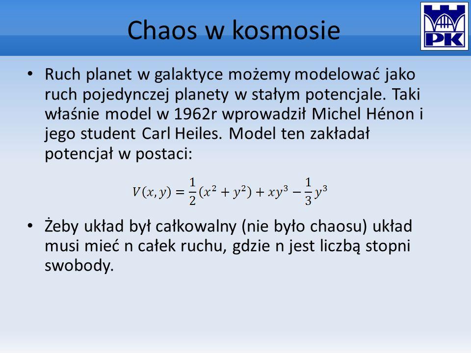 Chaos w kosmosie Ruch planet w galaktyce możemy modelować jako ruch pojedynczej planety w stałym potencjale. Taki właśnie model w 1962r wprowadził Mic