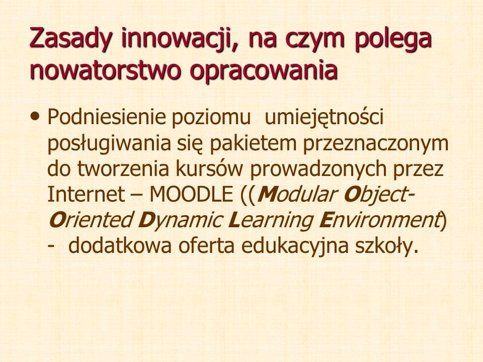 Zasady innowacji, na czym polega nowatorstwo opracowania Podniesienie poziomu umiejętności posługiwania się pakietem przeznaczonym do tworzenia kursów