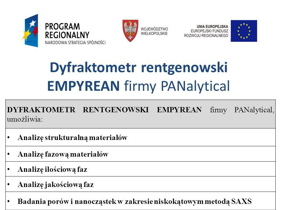 DYFRAKTOMETR RENTGENOWSKI EMPYREAN firmy PANalytical, umożliwia: Analizę strukturalną materiałów Analizę fazową materiałów Analizę ilościową faz Anali