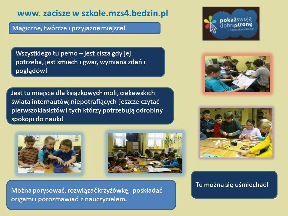 www.zacisze w szkole.mzs4.bedzin.pl Magiczne, twórcze i przyjazne miejsce.