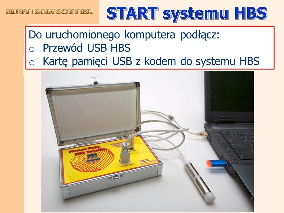 Do uruchomionego komputera podłącz: o Przewód USB HBS o Kartę pamięci USB z kodem do systemu HBS