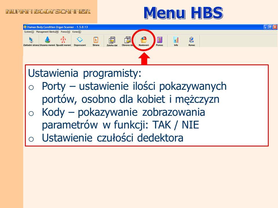 Ustawienia programisty: o Porty – ustawienie ilości pokazywanych portów, osobno dla kobiet i mężczyzn o Kody – pokazywanie zobrazowania parametrów w f