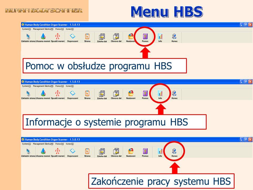 Pomoc w obsłudze programu HBS Informacje o systemie programu HBS Zakończenie pracy systemu HBS