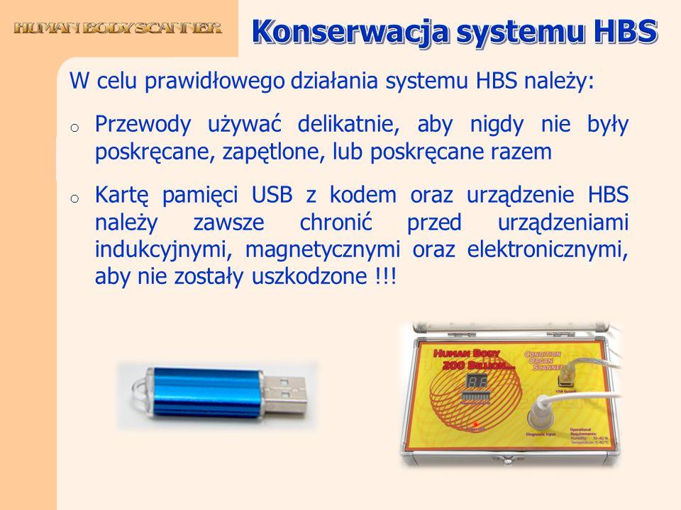 W celu prawidłowego działania systemu HBS należy: o Przewody używać delikatnie, aby nigdy nie były poskręcane, zapętlone, lub poskręcane razem o Kartę