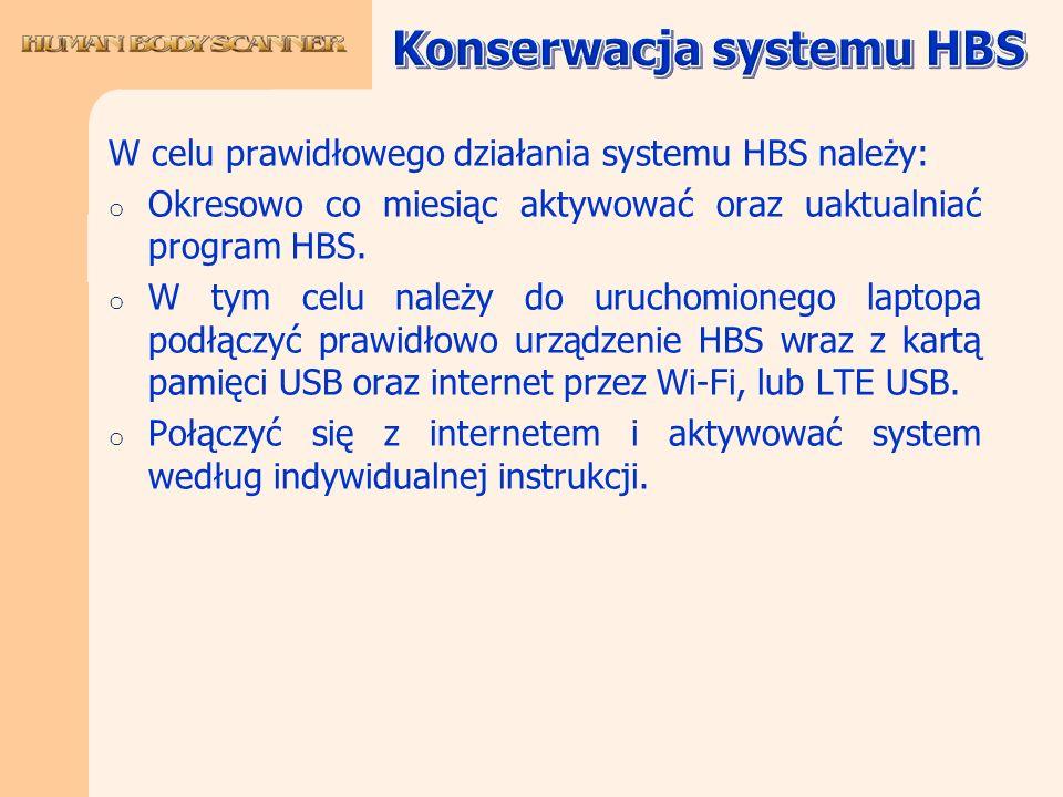W celu prawidłowego działania systemu HBS należy: o Okresowo co miesiąc aktywować oraz uaktualniać program HBS. o W tym celu należy do uruchomionego l