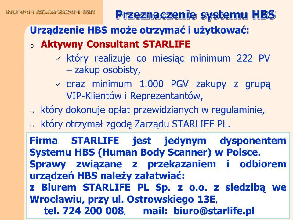 Urządzenie HBS może otrzymać i użytkować: o Aktywny Consultant STARLIFE który realizuje co miesiąc minimum 222 PV – zakup osobisty, oraz minimum 1.000