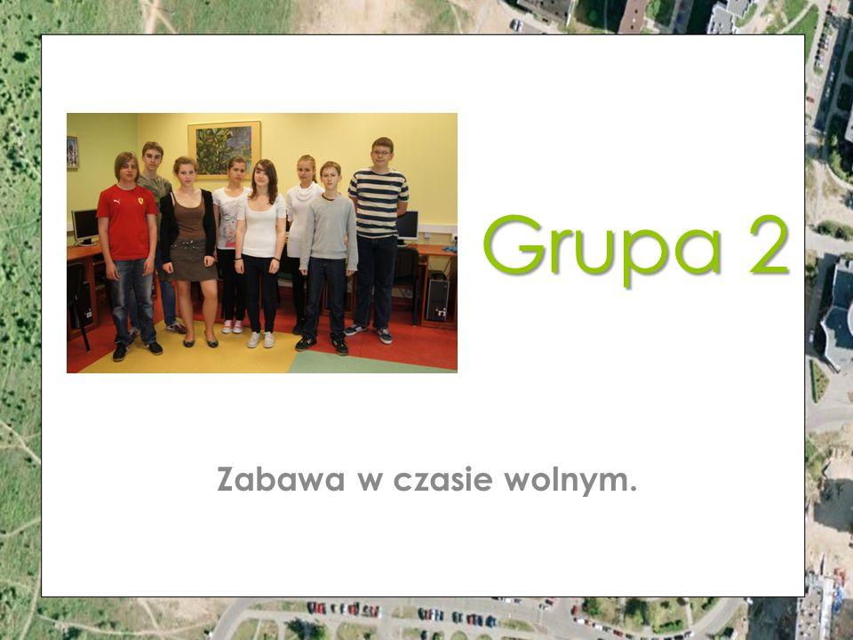 Grupa 2 Zabawa w czasie wolnym.