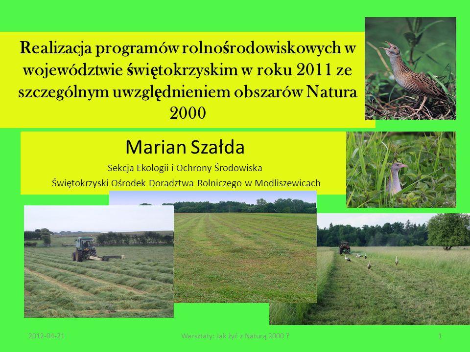 Realizacja programów rolnośrodowiskowych w województwie świętokrzyskim w roku 2011 ze szczególnym uwzględnieniem obszarów Natura 2000 Łączna liczba złożonych wniosków o przyznanie płatności rolnośrodowiskowych ochrona gleb i wód w województwie świętokrzyskim w latach 2010-2011 wg powiatów 2012-04-2112Warsztaty: Jak żyć z Naturą 2000 ?