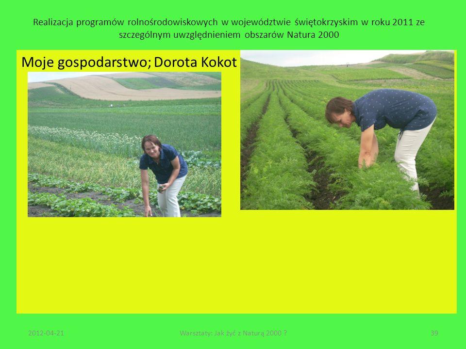 Realizacja programów rolnośrodowiskowych w województwie świętokrzyskim w roku 2011 ze szczególnym uwzględnieniem obszarów Natura 2000 Moje gospodarstw