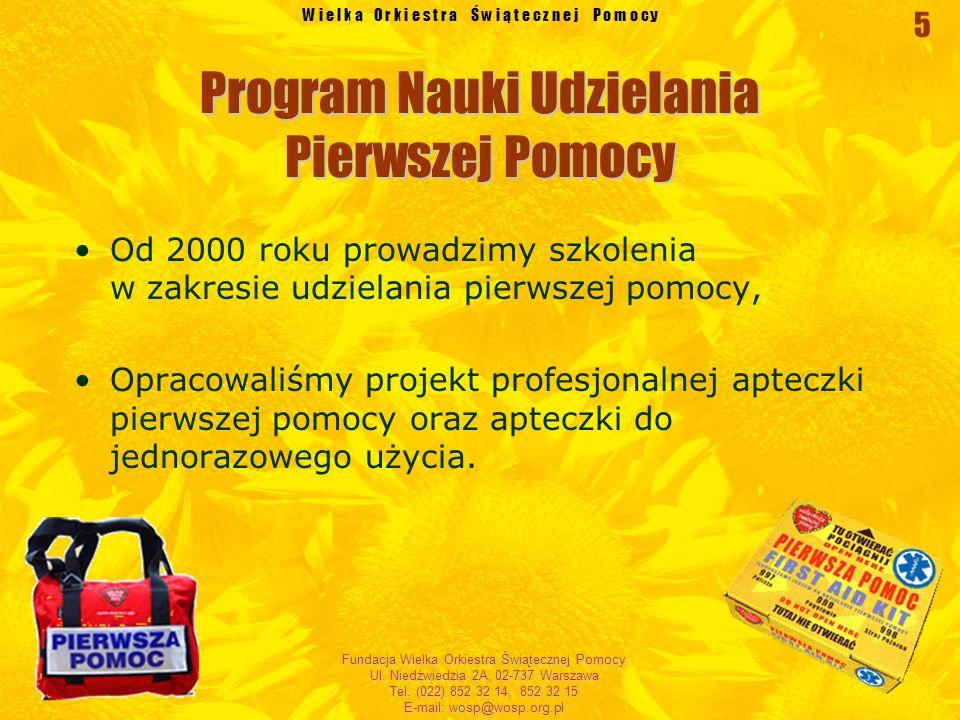 W i e l k a O r k i e s t r a Ś w i ą t e c z n e j P o m o c y Fundacja Wielka Orkiestra Świątecznej Pomocy Ul. Niedźwiedzia 2A, 02-737 Warszawa Tel.