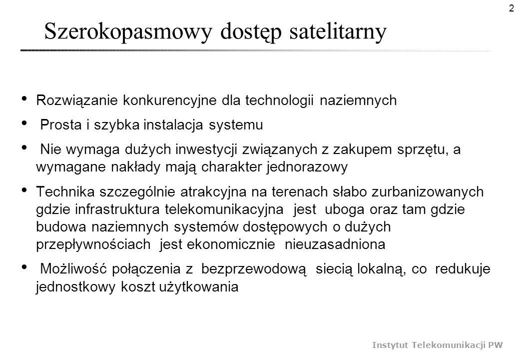 2 Szerokopasmowy dostęp satelitarny Rozwiązanie konkurencyjne dla technologii naziemnych Prosta i szybka instalacja systemu Nie wymaga dużych inwestyc