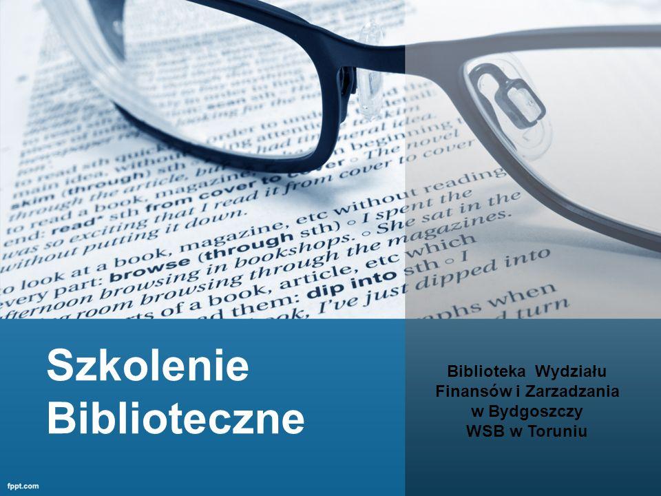 Szkolenie Biblioteczne Biblioteka Wydziału Finansów i Zarzadzania w Bydgoszczy WSB w Toruniu