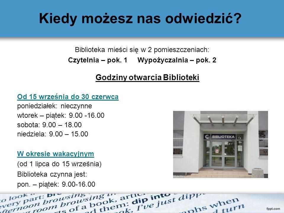 Kiedy możesz nas odwiedzić? Biblioteka mieści się w 2 pomieszczeniach: Czytelnia – pok. 1 Wypożyczalnia – pok. 2 Godziny otwarcia Biblioteki Od 15 wrz
