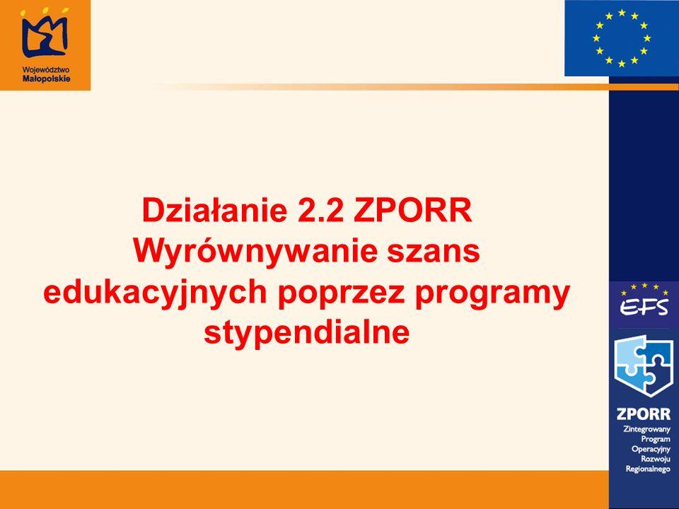 Działanie 2.2 ZPORR Wyrównywanie szans edukacyjnych poprzez programy stypendialne
