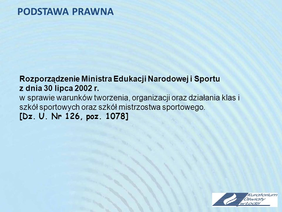 PODSTAWA PRAWNA Rozporządzenie Ministra Edukacji Narodowej i Sportu z dnia 30 lipca 2002 r.
