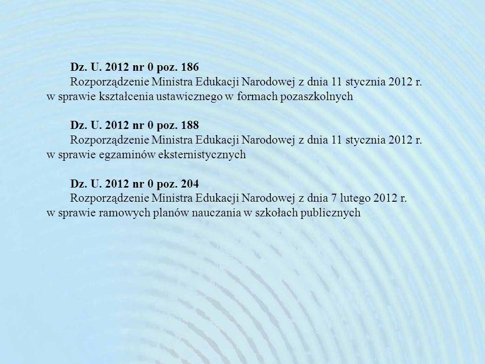 Dz.U. 2012 nr 0 poz. 186 Rozporządzenie Ministra Edukacji Narodowej z dnia 11 stycznia 2012 r.