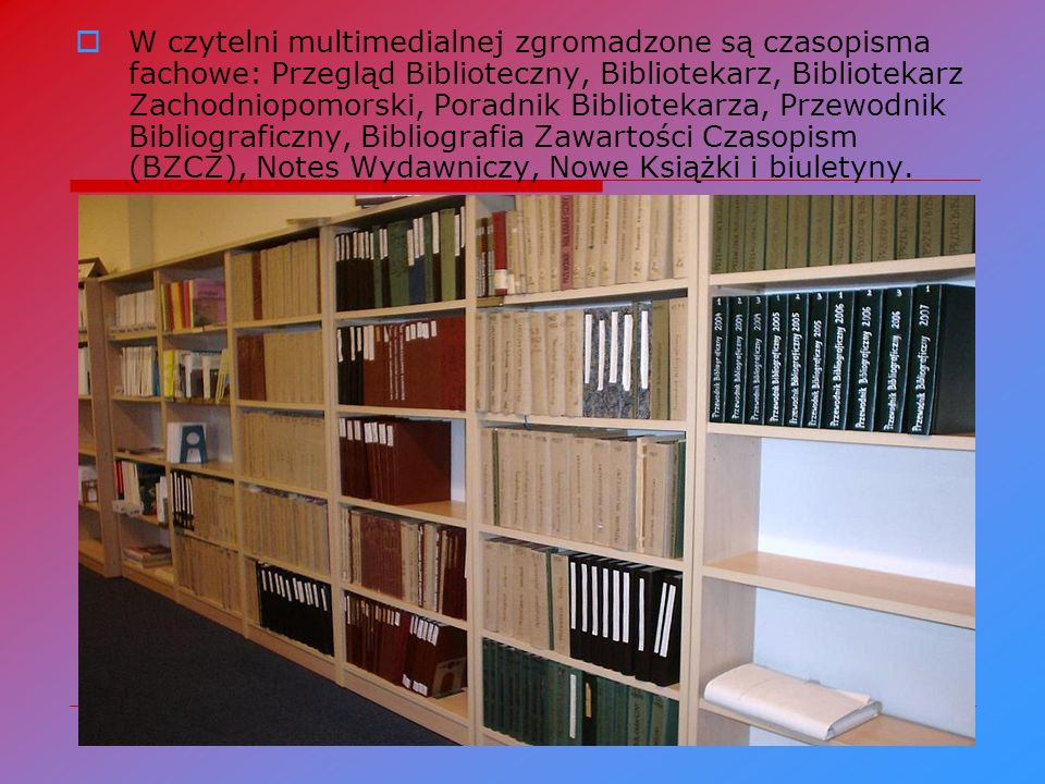 Prowadzimy również działalność dydaktyczną, organizując szkolenia z Przysposobienia bibliotecznego dla studentów I roku. Dla wszystkich zainteresowany
