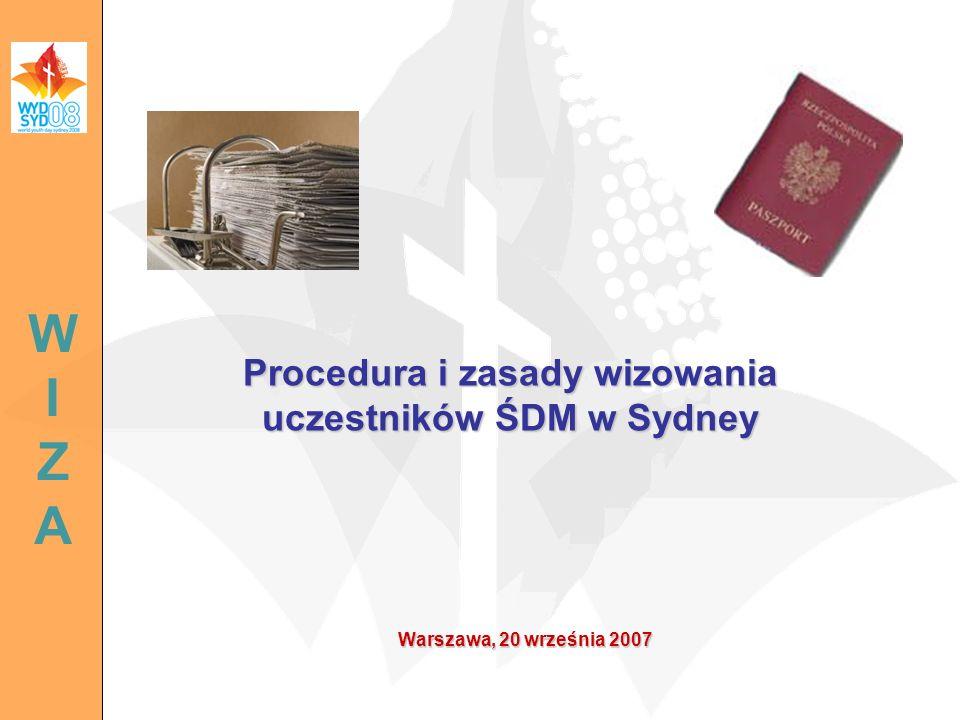 Warszawa, 20 września 2007 Procedura i zasady wizowania uczestników ŚDM w Sydney WIZAWIZA
