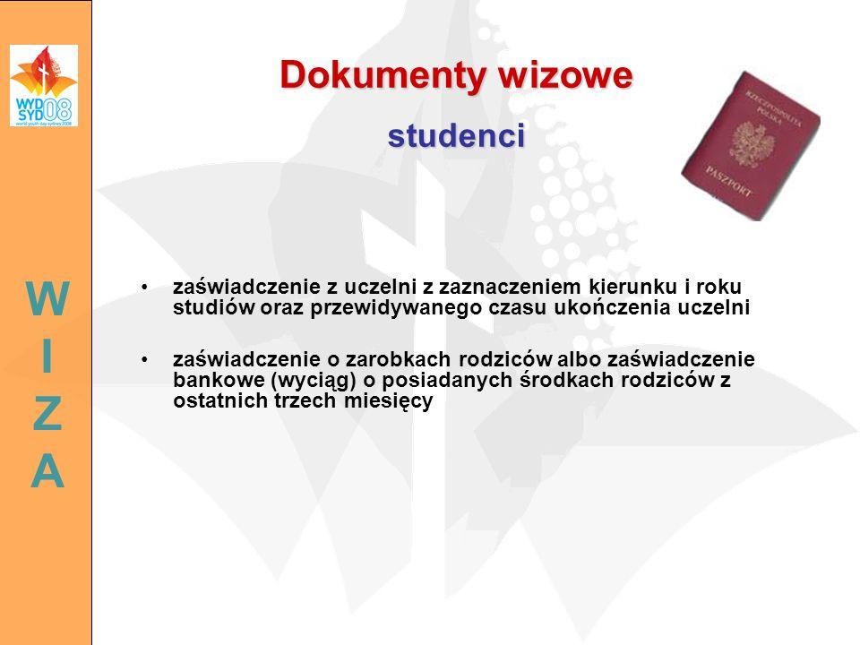 Dokumenty wizowe studenci zaświadczenie z uczelni z zaznaczeniem kierunku i roku studiów oraz przewidywanego czasu ukończenia uczelni zaświadczenie o