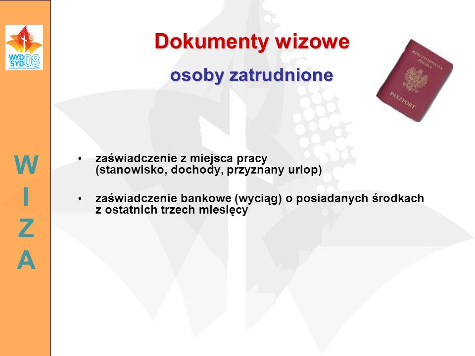 Dokumenty wizowe osoby zatrudnione zaświadczenie z miejsca pracy (stanowisko, dochody, przyznany urlop) zaświadczenie bankowe (wyciąg) o posiadanych ś