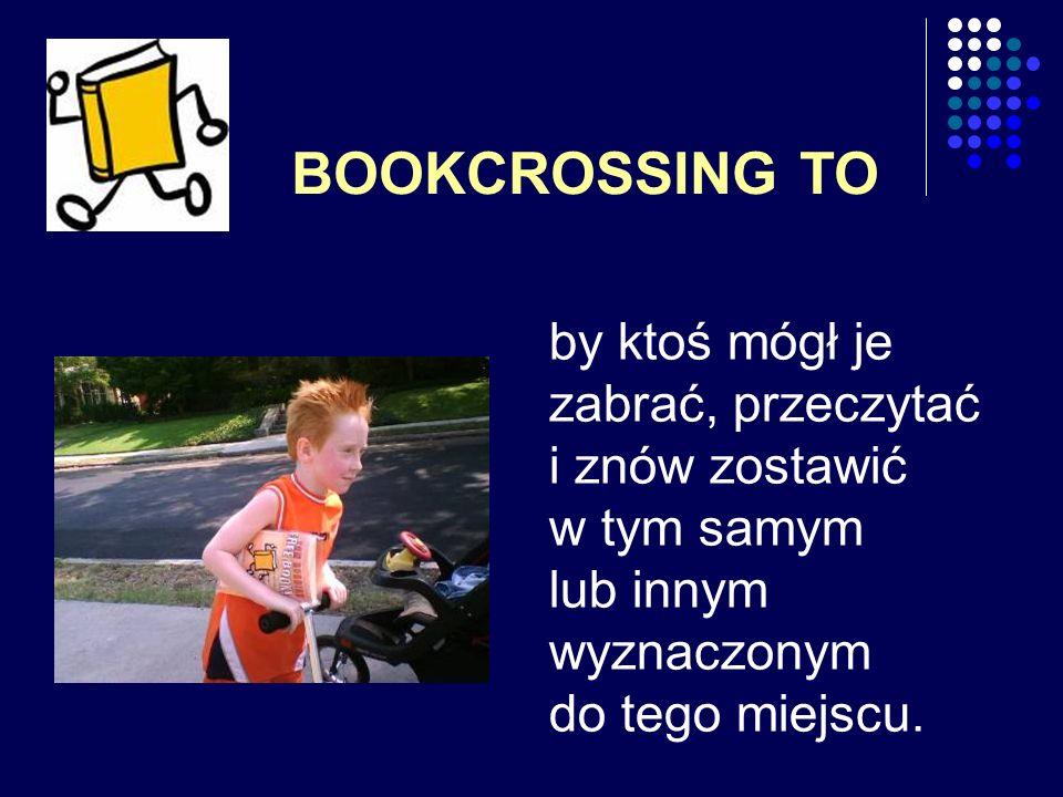 Książki mogą być też zostawiane w przypadkowych miejscach jak uczelnia, przystanek, skwer itd.