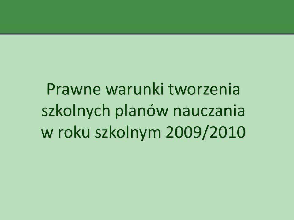 Prawne warunki tworzenia szkolnych planów nauczania w roku szkolnym 2009/2010