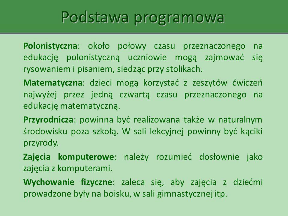 Podstawa programowa Polonistyczna: około połowy czasu przeznaczonego na edukację polonistyczną uczniowie mogą zajmować się rysowaniem i pisaniem, sied