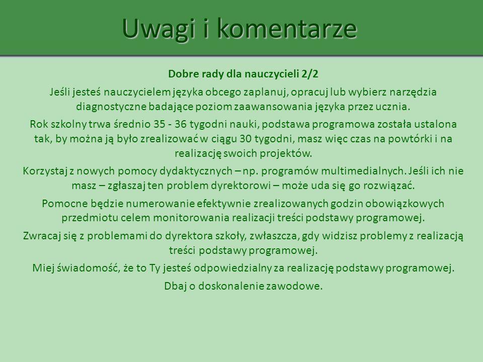 Uwagi i komentarze Dobre rady dla nauczycieli 2/2 Jeśli jesteś nauczycielem języka obcego zaplanuj, opracuj lub wybierz narzędzia diagnostyczne badają