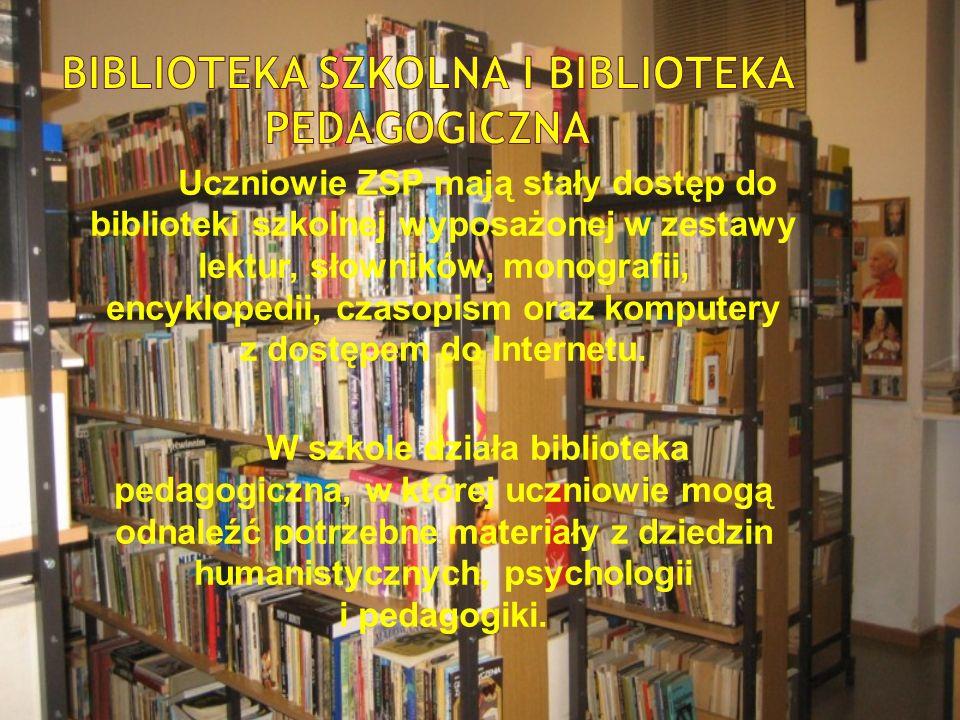 Uczniowie ZSP mają stały dostęp do biblioteki szkolnej wyposażonej w zestawy lektur, słowników, monografii, encyklopedii, czasopism oraz komputery z dostępem do Internetu.
