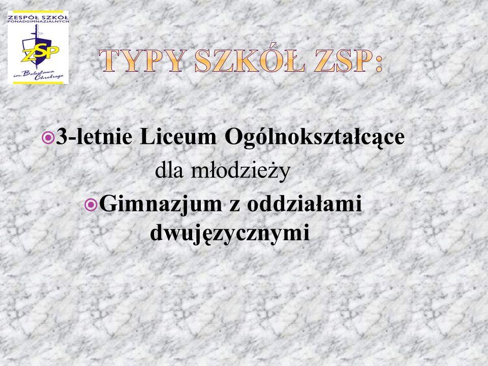 3-letnie Liceum Ogólnokształcące dla młodzieży Gimnazjum z oddziałami dwujęzycznymi