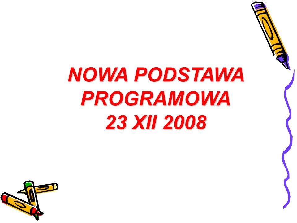 NOWA PODSTAWA PROGRAMOWA 23 XII 2008