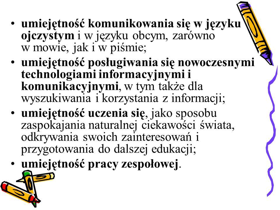 umiejętność komunikowania się w języku ojczystym i w języku obcym, zarówno w mowie, jak i w piśmie; umiejętność posługiwania się nowoczesnymi technolo
