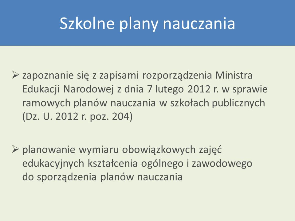 Szkolne plany nauczania zapoznanie się z zapisami rozporządzenia Ministra Edukacji Narodowej z dnia 7 lutego 2012 r. w sprawie ramowych planów nauczan