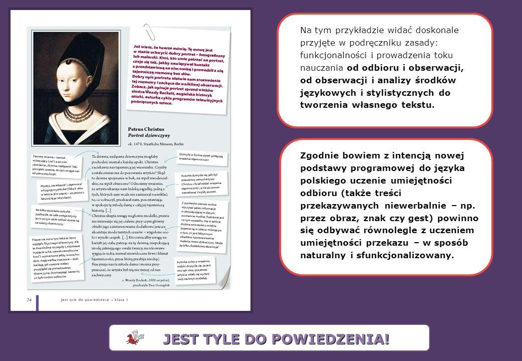 Na tym przykładzie widać doskonale przyjęte w podręczniku zasady: funkcjonalności i prowadzenia toku nauczania od odbioru i obserwacji, od obserwacji