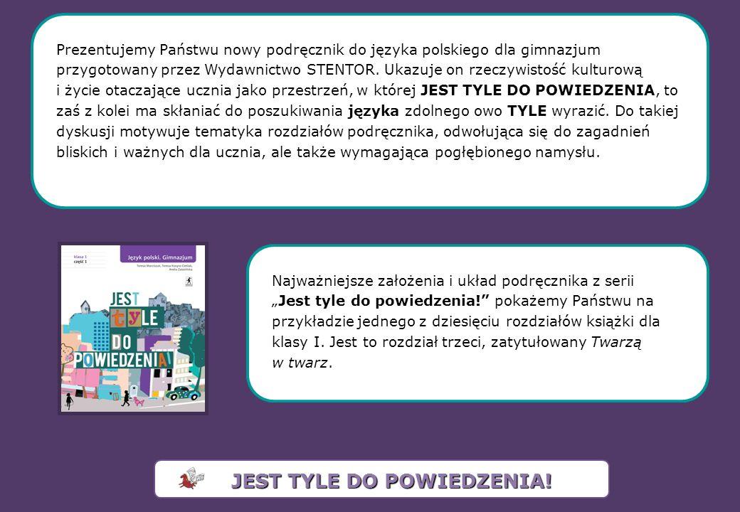 Prezentujemy Państwu nowy podręcznik do języka polskiego dla gimnazjum przygotowany przez Wydawnictwo STENTOR. Ukazuje on rzeczywistość kulturową i ży