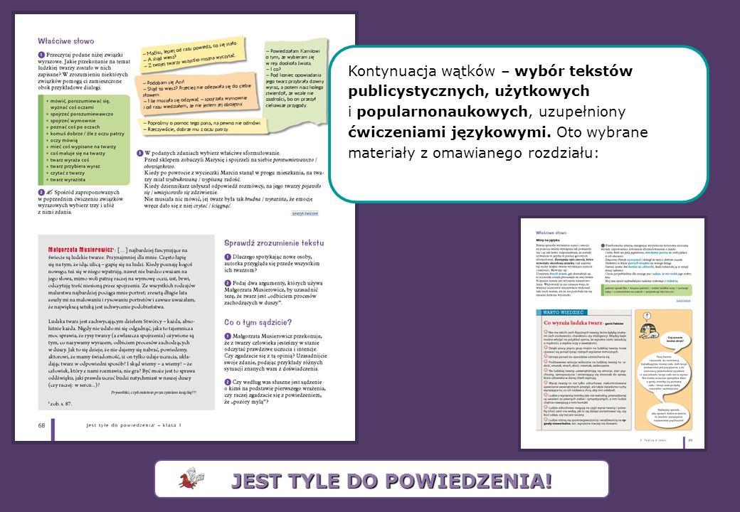 Kontynuacja wątków – wybór tekstów publicystycznych, użytkowych i popularnonaukowych, uzupełniony ćwiczeniami językowymi.